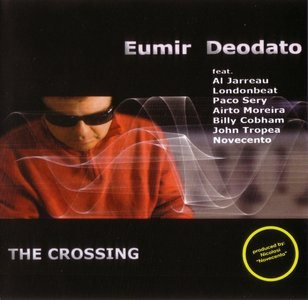 Eumir Deodato - The Crossing (2010) {Expansion Records} [Re-Up]