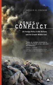 Zones Of Conflict US Foreign Policy in the Balkans and the Greater Middle East