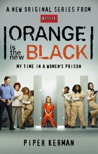 Orange Is the New Black: My Year in a Women's Prison [Repost]