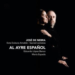 Eduardo López Banzo, Al Ayre Español - José De Nebra: Esta Dulzura Amable - Sacred Cantatas (2011)