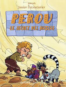 Junior L'aventurier - Tome 4 - Pérou - Le Secret des Nazcas