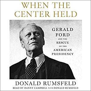 When the Center Held: Gerald Ford and the Rescue of the American Presidency [Audiobook]