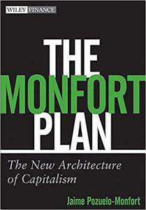 The Monfort Plan: The New Architecture of Capitalism