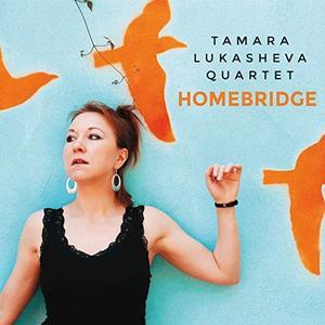 Tamara Lukasheva Quartet - Homebridge (2019)