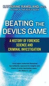 Beating the Devil's Game: A History of Forensic Science and Criminal (Repost)