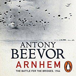 Arnhem: The Battle for the Bridges, 1944 [Audiobook]