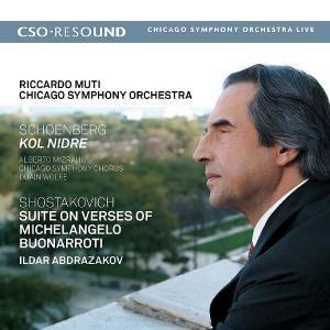 Riccardo Muti & Chicago Symphony Orchestra - Schoenberg: Kol Nidre; Shostakovich: Suite on Verses of Michelangelo Buonarroti (