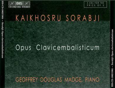 Geoffrey Douglas Madge - Kaikhosru Sorabji: Opus Clavicembalisticum (1983) Remastered 1999, 5CD Box Set