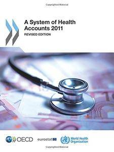 A System of Health Accounts 2011: Revised edition