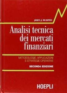 Martin J. Pring - Analisi tecnica dei mercati finanziari (Repost)