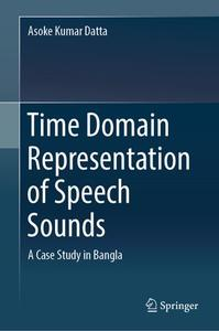 Time Domain Representation of Speech Sounds: A Case Study in Bangla (Repost)
