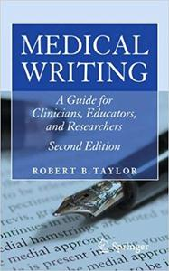 Medical Writing: A Guide for Clinicians, Educators, and Researchers Ed 2