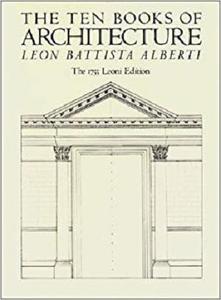 The Ten Books of Architecture: The 1755 Leoni Edition