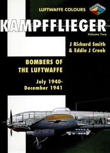 Kampfflieger Volume 2: Bombers of the Luftwaffe July 1940 - December 1941 (Luftwaffe Colours)