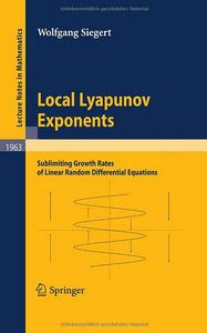 Local Lyapunov Exponents: Sublimiting Growth Rates of Linear Random Differential Equations