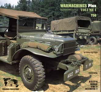 """Willy Peeters, """"Warmachines Plus: Including Willy's, Dodge, GMC's, Diamond T"""", Vol. 1 (repost)"""