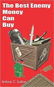 Antony C. Sutton - The Best Enemy Money Can Buy [Repost]