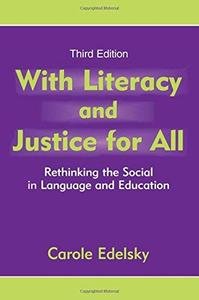 With Literacy and Justice for All: Rethinking the Social in Language and Education (Language, Culture, and Teaching)