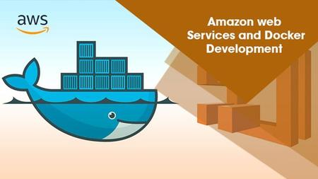 Amazon web Services and Docker Development