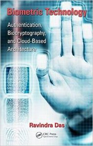 Biometric Technology: Authentication, Biocryptography, and Cloud-Based Architecture