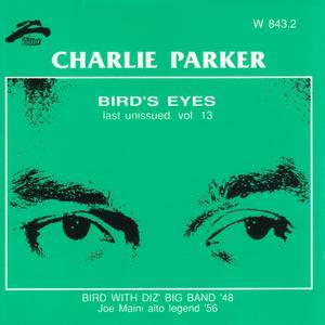 Charlie Parker - Bird's Eyes: Last Unissued, Vol. 13 (1948, 1956) {Philology W 843.2 rel 1999}