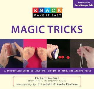 Knack Magic Tricks: A Step-by-Step Guide to Illusions, Sleight of Hand (repost)