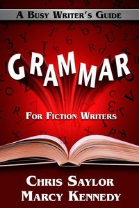 """Marcy Kennedy, Chris Saylor, """"Grammar for Fiction Writers (Busy Writer's Guides Book 5)"""""""