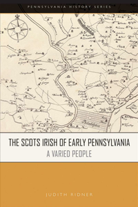 The Scots Irish of Early Pennsylvania : A Varied People