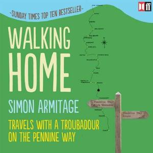 Walking Home: Travels with a Troubadour on the Pennine Way [Audiobook]