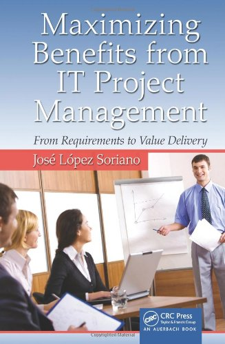 Maximizing Benefits from IT Project Management: From Requirements to Value Delivery (repost)
