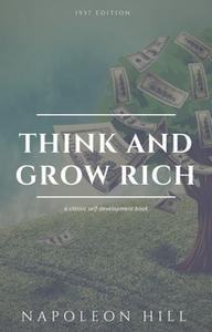 «Think And Grow Rich» by Napoleon Hill