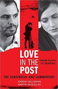 Love in the Post: From Plato to Derrida: The Screenplay and Commentary