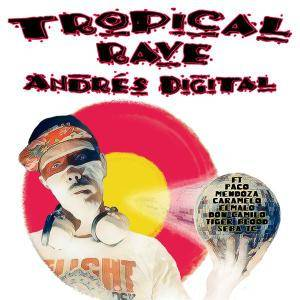 Andres Digital - Tropical Rave (2017)