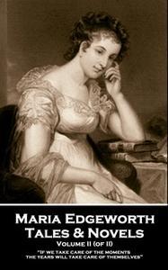 «Tales & Novels. Volume II (of II)» by Maria Edgeworth