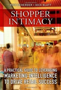 Shopper Intimacy: A Practical Guide to Leveraging Marketing Intelligence to Drive Retail Success [Repost]