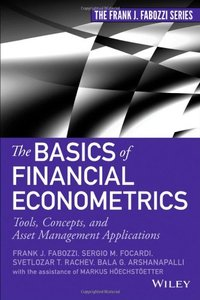 The Basics of Financial Econometrics: Tools, Concepts, and Asset Management Applications (repost)