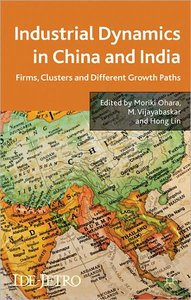 Industrial Dynamics in China and India: Firms, Clusters, and Different Growth Paths (repost)