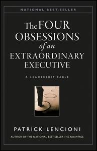 The Four Obsessions of an Extraordinary Executive: A Leadership Fable (J-B Lencioni)