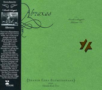 John Zorn & Shanir Ezra Blumenkranz - Abraxas: Book Of Angels, Vol. 19 (2012) {Tzadik TZ 8302}