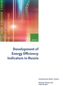 """""""Development of Energy Efficiency Indicators in Russia 2011"""" by Nathalie Trudeau, Isabel Murray"""