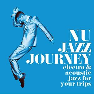 VA - Nu Jazz Journey (Electro & Acoustic Jazz for Your Trips) (2019)
