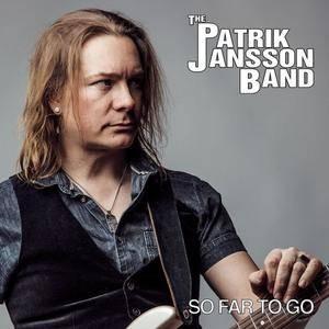 Patrik Jansson Band - So Far To Go (2017)