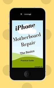 iPhone motherboard repair : The basics