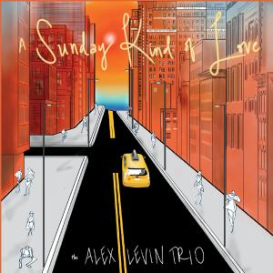 The Alex Levin Trio - A Sunday Kind of Love (2019)