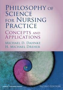 Philosophy of Science for Nursing Practice: Concepts and Application, Second Edition