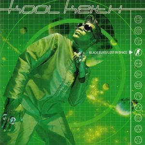 Kool Keith - Black Elvis/Lost In Space (1999) {Ruffhouse/Columbia} **[RE-UP]**