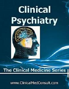 Clinical Psychiatry - 2018 (The Clinical Medicine Series Book 8)