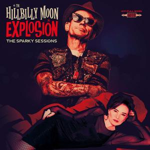 The Hillbilly Moon Explosion - The Sparky Sessions (2019)
