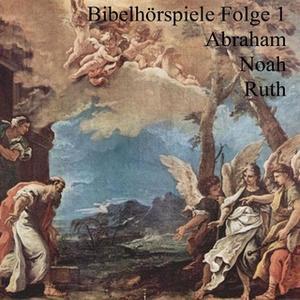 «Abraham Noah Ruth» by Ulrich Fick,Johannes Riede
