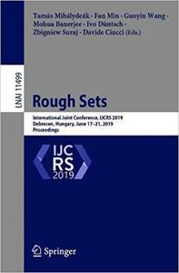 Rough Sets: International Joint Conference, IJCRS 2019, Debrecen, Hungary, June 17–21, 2019, Proceedings